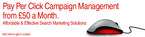 Pay Per Click Campaign Management from £50 per month.